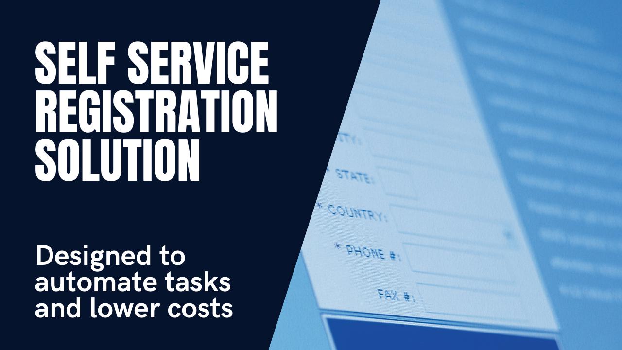 Self Service Registration Solution